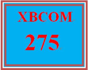 XBCOM 275 Entire Course | eBooks | Education