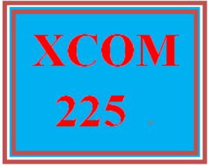 XCOM 225 Entire Course | eBooks | Education