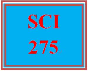 SCI 275 Entire Course | eBooks | Education