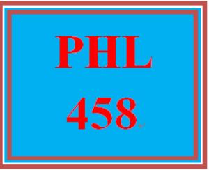 PHL 458 Entire Course | eBooks | Education