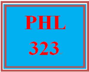 PHL 323 Entire Course | eBooks | Education