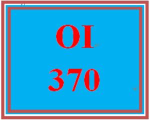 OI 370 Entire Course   eBooks   Education