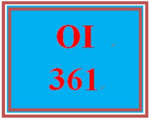OI 361 Entire Course – New | eBooks | Education