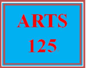 ARTS 125 Entire Course | eBooks | Education