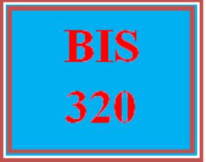 BIS 320 Entire Course | eBooks | Education