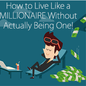 How to Live Like a MILLIONAIRE Without Actually Being One!   eBooks   Business and Money