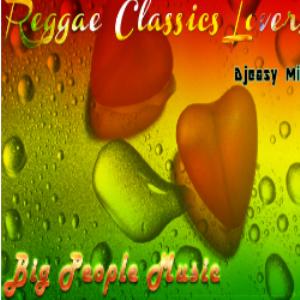Reggae Classics Lovers Mixtape {Big People Music} @djeasy | Music | Reggae