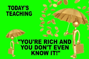 you're rich and  don't even know it!