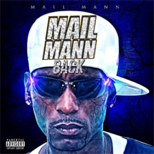 Mail Mann - Mail Mann Back (Free Download) | Music | Rap and Hip-Hop