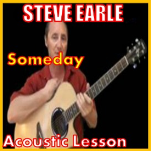 Learn to play Someday 1 by Steve Earle | Movies and Videos | Educational