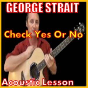 Learn to play Check Yes Or No By George Strait | Movies and Videos | Educational