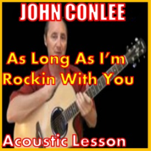 Learn to play As Long As I'm Rockin With You by John Conlee | Movies and Videos | Educational