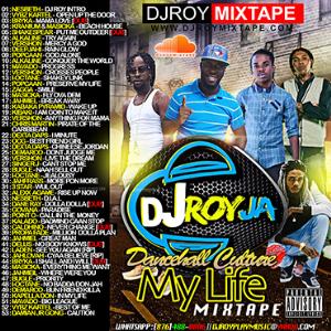 dj roy my life dancehall culture mix