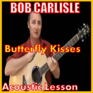 learn to play butterfly kisses by bob carlisle