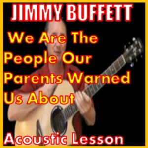 learn to play we are the people our parents warned us about  by jimmy buffett