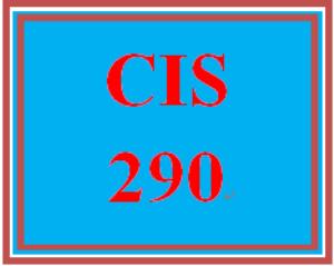 CIS 290 Entire Course | eBooks | Education