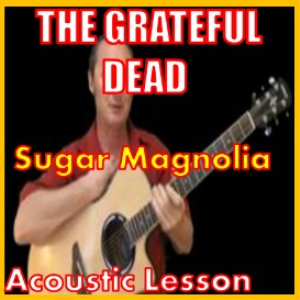 learn to play sugar magnolia by the grateful dead