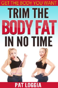 trim the body fat: get the body you want