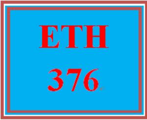ETH 376 Entire Course | eBooks | Education
