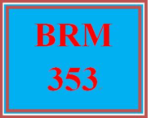 BRM 353 Entire Course | eBooks | Education