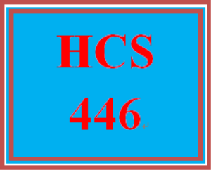 HCS 446 Entire Course | eBooks | Education