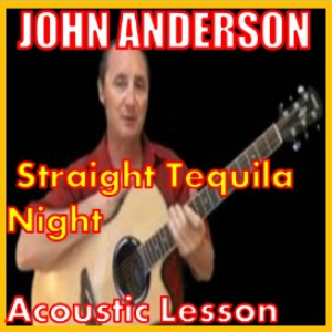 Learn to play Straight Tequila Night by John Anderson | Movies and Videos | Educational