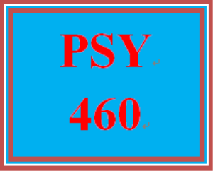 PSY 460 Entire Course | eBooks | Education