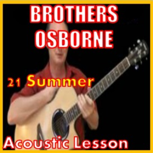 Learn to play 21 Summer by Brothers Osborne | Movies and Videos | Educational