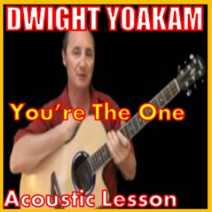 Learn to play You're The One by Dwight Yoakam | Movies and Videos | Educational