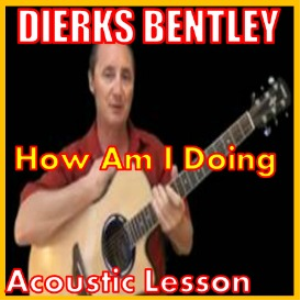 Learn to play How Am I Doing by Dierks Bentley | Movies and Videos | Educational