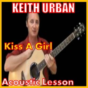 Learn to play Kiss A Girl by Keith Urban | Movies and Videos | Educational