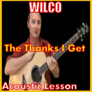 Learn to play The Thanks I Get by Wilco | Movies and Videos | Educational