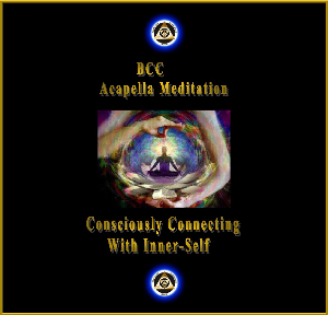 bcc meditation audio: consciously connecting with inner-self acccapella meditation
