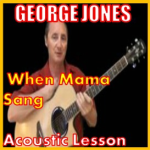 Learn to play When Mama Sang by George Jones | Movies and Videos | Educational