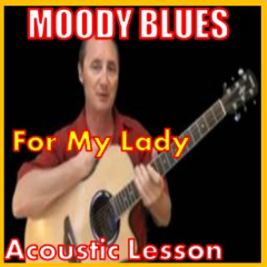 Learn to play For My Lady by The Moody Blues | Movies and Videos | Educational