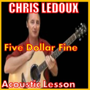 Learn to play Five Dollar Fine by Chris Ledoux | Movies and Videos | Educational