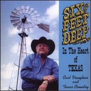 carl vaughan_six feet deep in the heart of texas