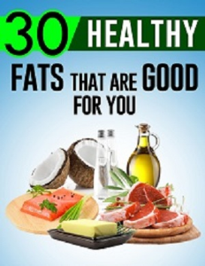 30 healthy fat tips that are good for you