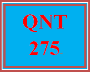 QNT 275 Week 3 – 10 Term Assignment | eBooks | Education