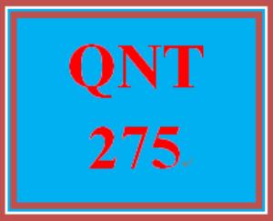 QNT 275 Week 5 – 10 Term Assignment | eBooks | Education