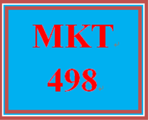 MKT 498 Entire Course | eBooks | Education