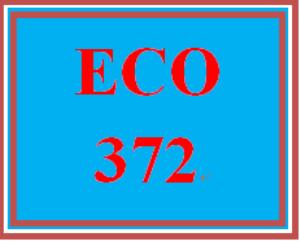ECO 372 Entire Course | eBooks | Education