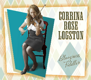 "CD-278 Corrina Rose Logston ""Bluegrass Fiddler"" 