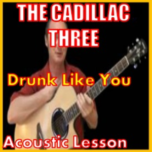learn to play drunk like you by the cadillac three