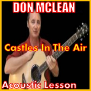 Learn to play Castles In The Air by Don McLean | Movies and Videos | Educational