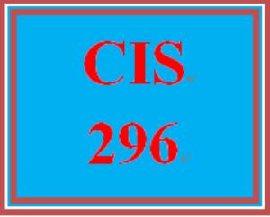 CIS 296 Entire Course | eBooks | Education