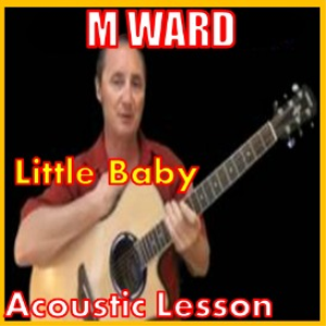 Learn to play Little Baby by M Ward | Movies and Videos | Educational