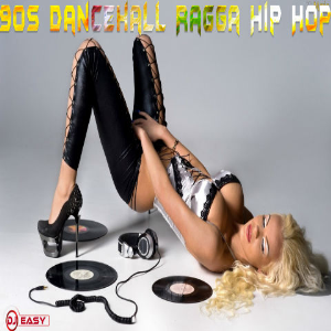 90s dancehall ragga hip hop remixes mix by djeasy