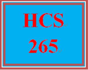 HCS 265 Entire Course | eBooks | Education