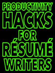 productivity hacks for resume writers special report
